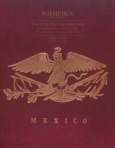 1995 (30-31 May) Erich Koenig Collection of 19th and 20th century stamps and covers of Mexico
