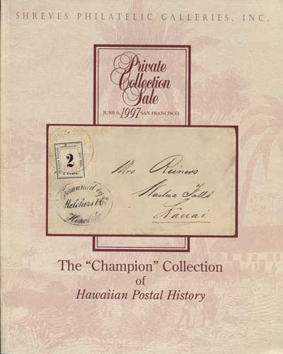 1997 (6 Jun) Champion Collection of Hawaiian Postal History.