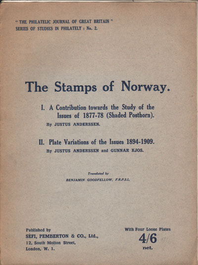 ANDERSSEN J. and KJOS G. The stamps of Norway. - A contribution towards the study of  the issues of 1877-78 (Shaded Posthorn).  Plate variations of the issues 1894-1909.  Translated by B. Goodfellow.