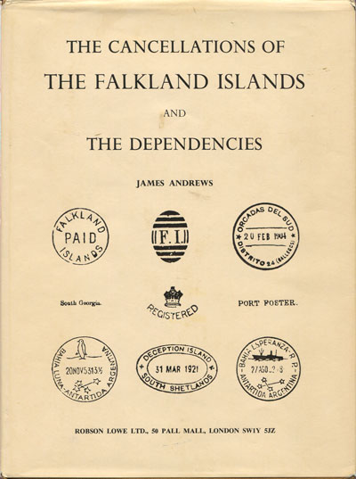 ANDREWS James The cancellations of the Falkland Islands and the Dependencies.