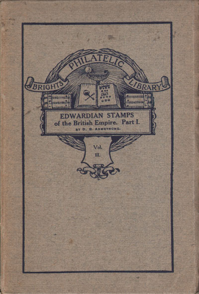 ARMSTRONG D.B. The Edwardian stamps of the British Empire. - Part 1.