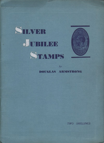 ARMSTRONG D.B. Silver Jubilee Stamps of the Empire - A souvenir record.