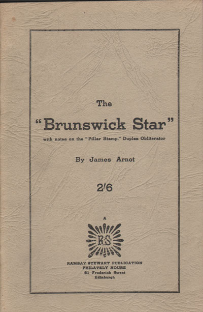 ARNOT J. The Brunswick Star - with notes on the Pillar stamp.  Duplex obliterator.