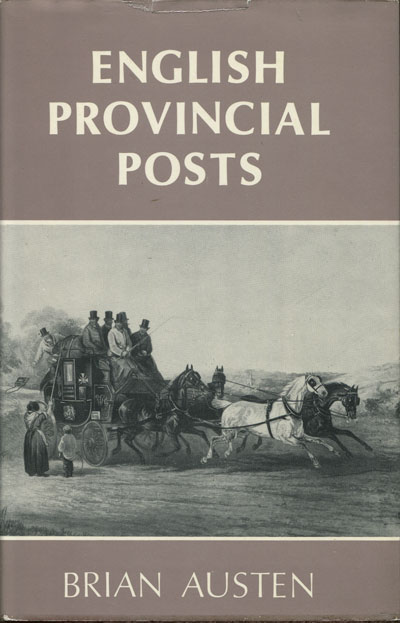 AUSTEN Brian English provincial posts. - 1633 - 1840.  A study based on Kent examples.