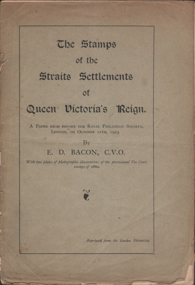 BACON E.D. The Stamps of the Straits Settlements - of Queen Victoria