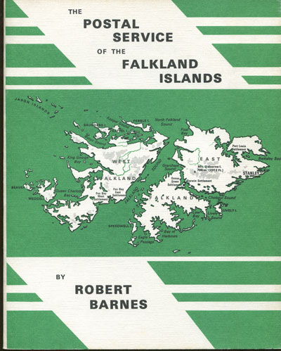 BARNES Robert The postal service of the Falkland Islands - including South Shetlands (1906-1931) and South Georgia.