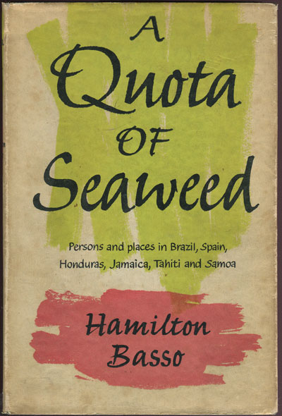BASSO H. A quota of seaweed. - Persons and places in Brazil, Spain, Honduras, Jamaica, Tahiti and Samoa.