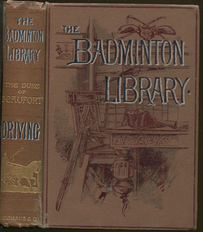 BEAUFORT Duke Of Driving. - Badminton Library.