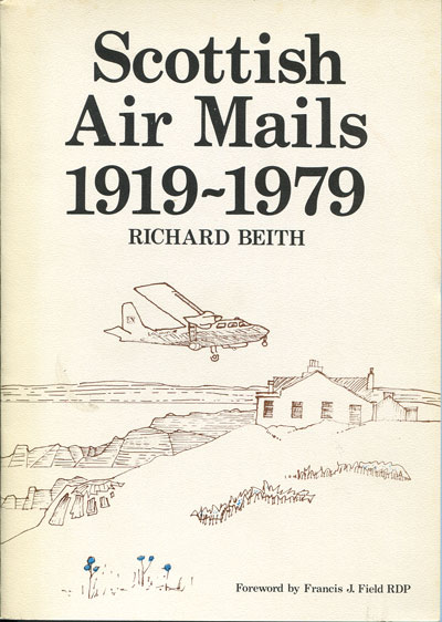 BEITH R. Scottish Air Mails 1919-1979.