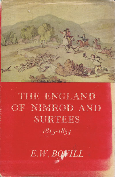 BOVILL E.W. The England of Nimrod and Surtees.  1815-1854.