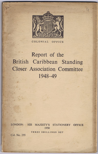 CARIBBEAN Report of the British Caribbean Standing Closer Association Committee - 1948-9.