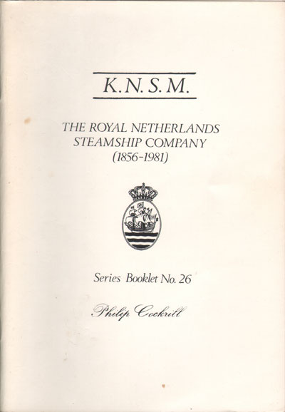 COCKRILL Phillip K.N.S.M. - The Royal Netherlands Steamship Company (1856-1981)