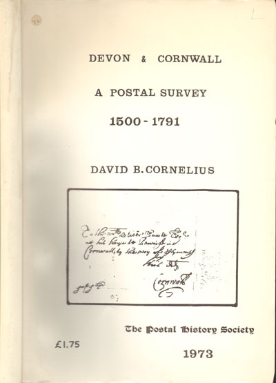 CORNELIUS D.B. Devon and Cornwall.  A postal survey 1500 - 1791.