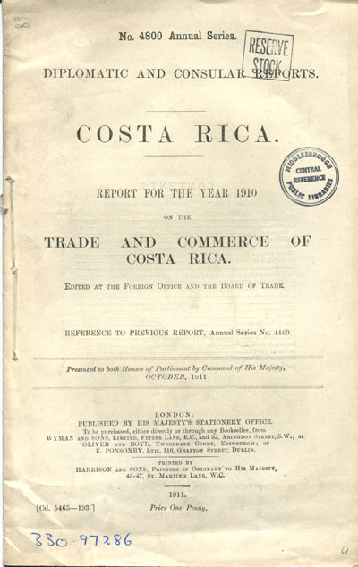 COSTA RICA Report for the year 1910 on the trade and commerce of Costa Rica. - Edited at the Foreign Office and the Board of Trade.