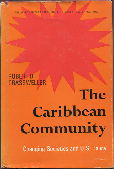 CRASSWELLER R.D. The Caribbean community. - Changing societies and U.S. policy.
