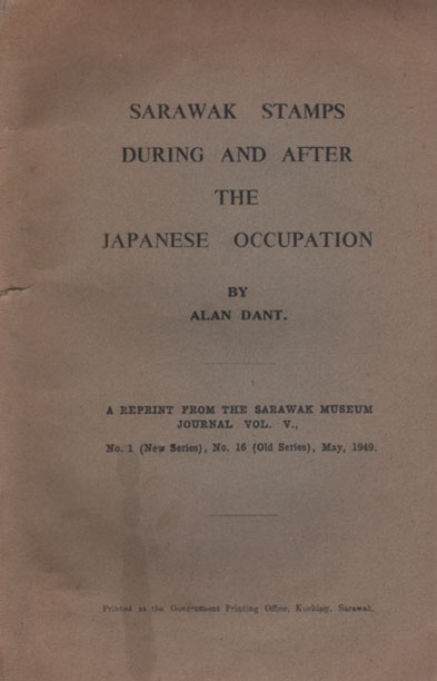 DANT A. Sarawak stamps during and after the Japanese occupation. - A reprint from the Sarawak Museum Journal Vol. V
