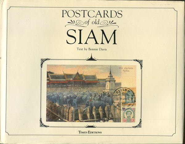 DAVIS B. Postcards of old Siam.
