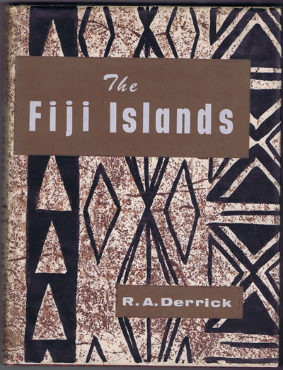 DERRICK R.A. and HUGHES & RIDDELL The Fiji Islands. - A geographical handbook.