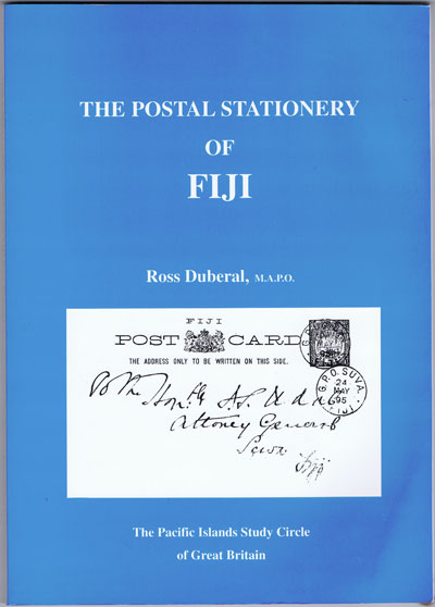 DUBERAL Ross The Postal Stationery of Fiji