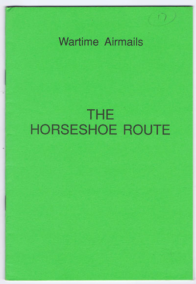 ENTWISTLE Charles R. Wartime Airmails. - The Horseshoe Route.