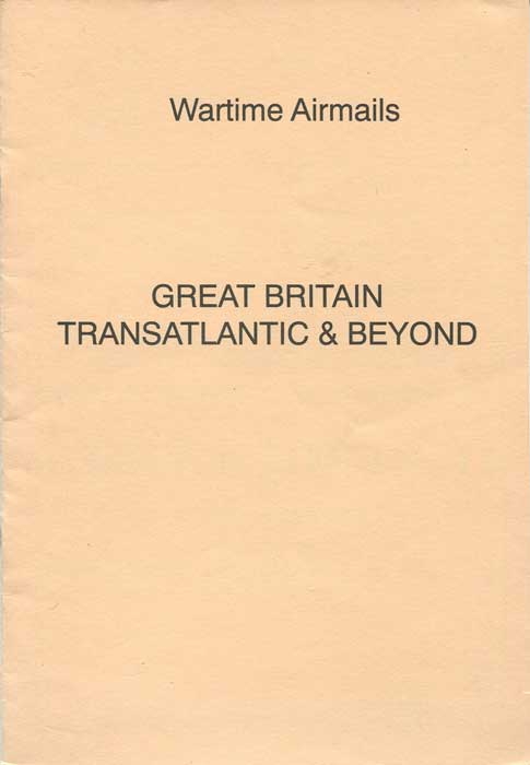 ENTWISTLE Charles R. Wartime Airmails. - Great Britain Transatlantic and Beyond