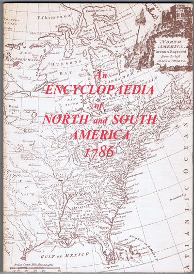 FENNING D. and COLLYER J. An Encyclopaedia of North and South America.  1786.