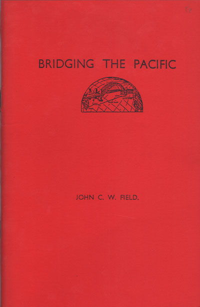 FIELD J.C.W. Bridging the Pacific. - A priced chronology of projected, attempted and successful Pacific flights from 1919 to 1951.