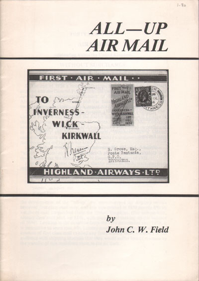 FIELD J.C.W. All-Up Air Mail. - Forty years ago air mails originating within the United Kingdom without surcharge