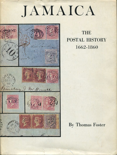 FOSTER Thomas Jamaica.  The postal history 1662-1860.