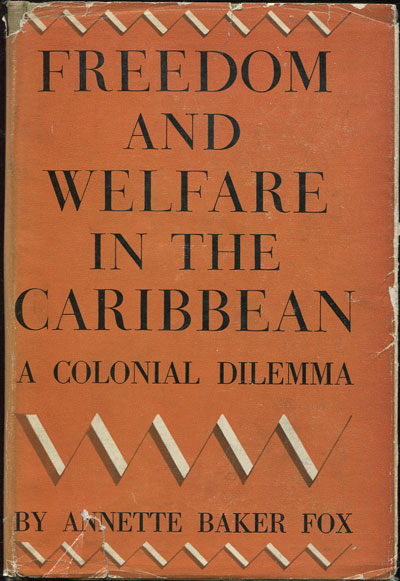 FOX A.B. Freedom and welfare in the Caribbean. - A Colonial dilemma.