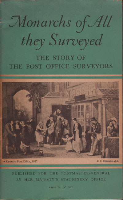FOXELL J.T. and SPAFFORD A.O. Monarchs of all they surveyed. - The story of the Post Office surveyors.