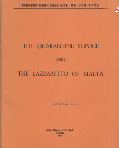 GALEA Prof. Joseph The Quarantine service and the Lazzaretto of Malta.