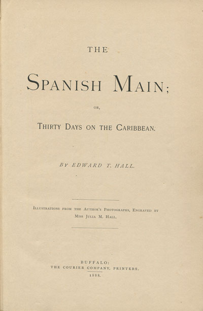 HALL E.T. The Spanish Main; - or, thirty days on the Caribbean.