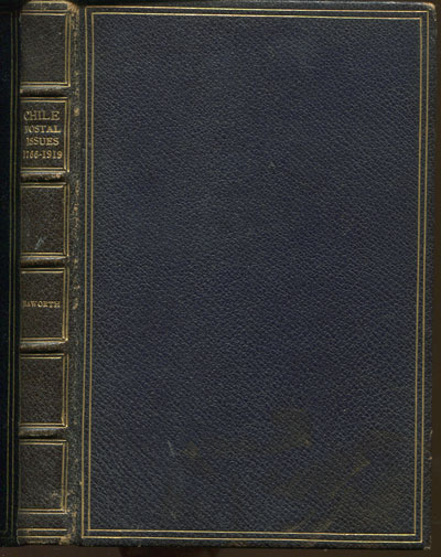 HAWORTH W.B. Chile. - An outline of the postal issues, 1766-1919.