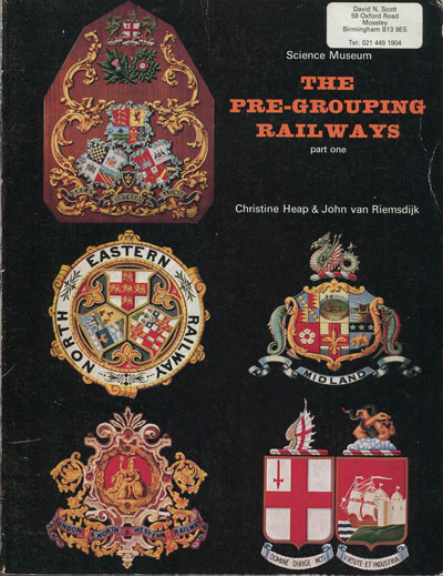 HEAP C. and VAN RIEMSDIJK J. The Pre Grouping Railways. - Parts 1 and 2.