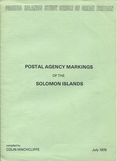 HINCHCLIFFE C. Postal Agency Markings of the Solomon Islands.