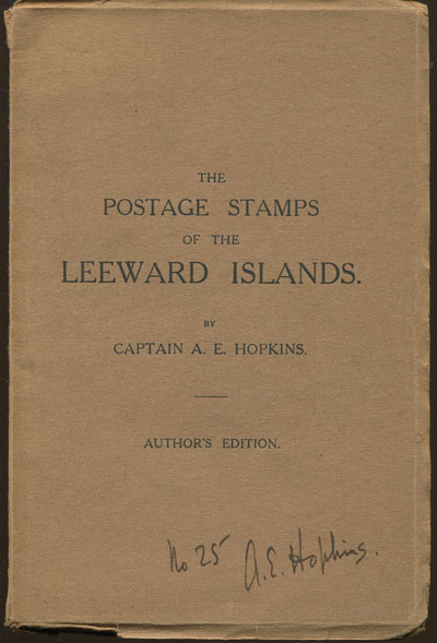 HOPKINS A.E. The postage stamps of the Leeward Islands. - Author