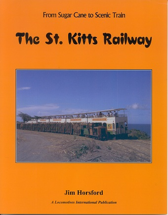 HORSFORD J. From sugar cane to scenic train. - The St Kitts Railway.