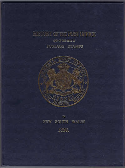 HOUISON A. History of the Post Office - together with an historical account of the issue of postage stamps in New South Wales, compiled chiefly from the records
