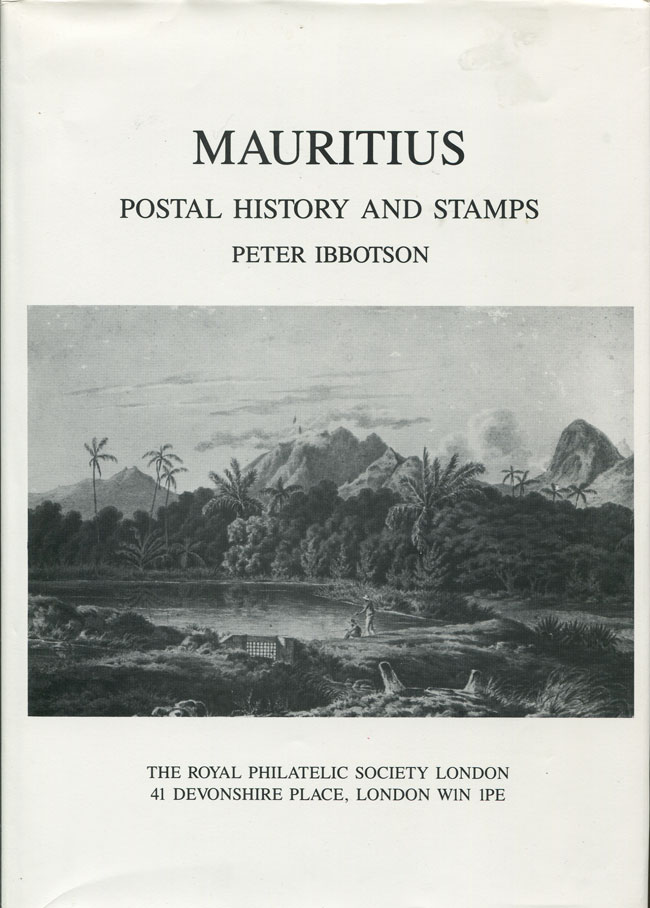 IBBOTSON Peter The postal history and stamps of Mauritius.