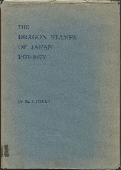 ICHIDA Dr S. The Dragon stamps of Japan 1871-1872.