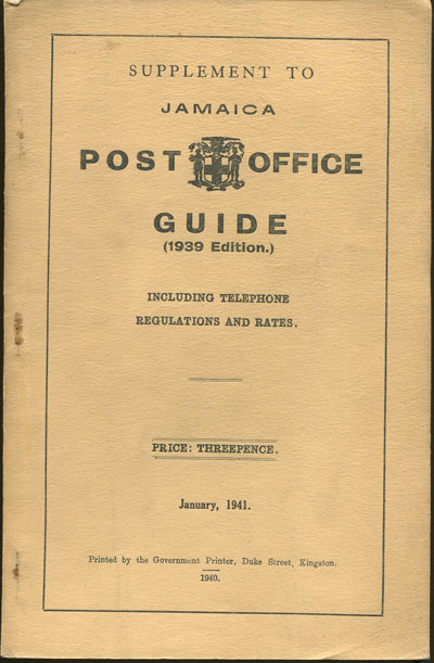 JAMAICA Supplement to Jamaica Post Office Guide, 1939 Edition. - Including telephone regulations and rates.