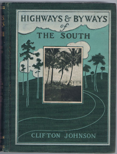 JOHNSON C. Highways and byways of the South.