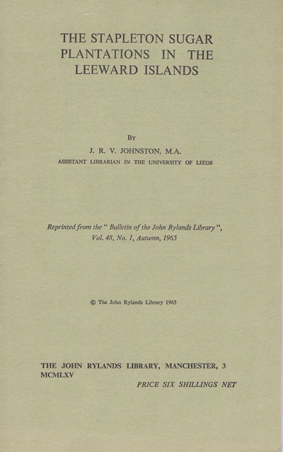 JOHNSTON J.R.V. The Stapleton sugar plantations in the Leeward Islands.