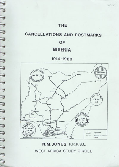 JONES N.M. The Cancellations and postmarks of Nigeria 1914-1980.