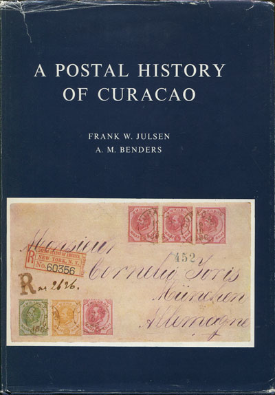 JULSEN F.W. and BENDERS A.M. A postal history of Curacao - and the other Netherlands Antilles.