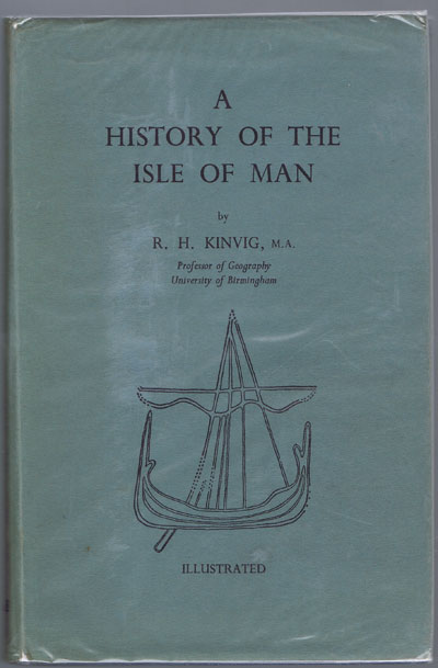 KINVIG R.H. A history of the Isle of Man.