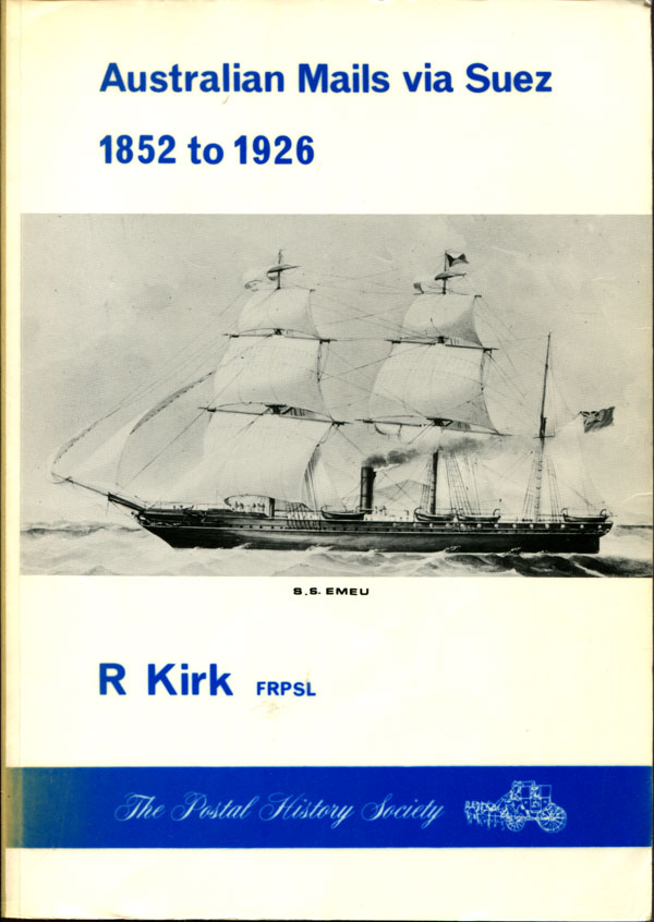 KIRK Reginald Australian Mails via Suez. - 1852 to 1926.