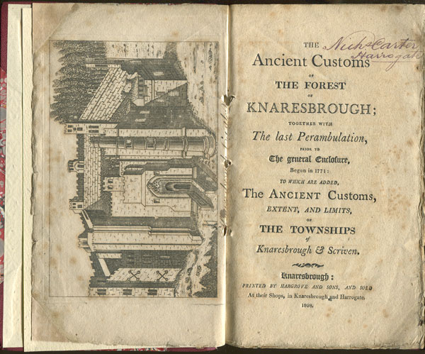 KNARESBOROUGH The Ancient Customs of the Forest of Knaresbrough; - together with the last perambulation, prior to the General Enclosure, begun in 1771:  to which is added, the Ancient Customs, extent, and limits, of the Townships of Knaresbrough and Scriven.