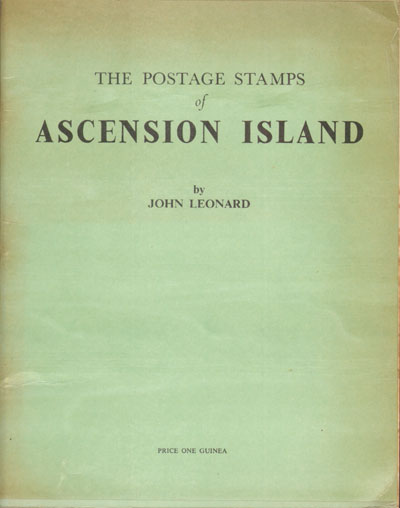 LEONARD John The Postage Stamps of Ascension Island